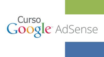Curso de AdSense. Aprenda a ganhar dinheiro com seu site ou blog no curso de Google AdSense